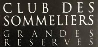 Club des Sommeliers – Grandes Réserves